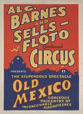 Al. G. Barnes-Sells Floto Combined Circus: Old Mexico