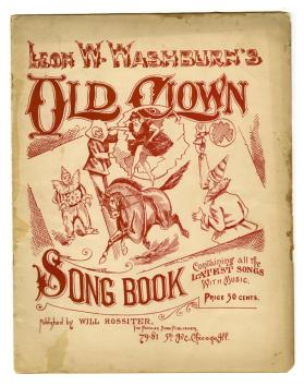 Leon W. Washburn's Old Clown Song Book Containing all the Latest Songs with Music