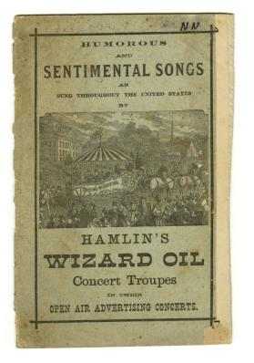 Houmorous and Sentimental Songs as Sung Throughout the United States by Hamlin's Wizard oil Concert Troupes in their Open Air Advertising Concerts