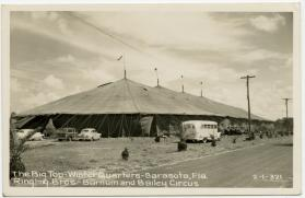 The Big Top-Winter Quarters-Sarasota, Fla. Ringling Bros. - Barnum and Bailey Circus