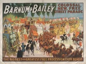 Barnum & Bailey: Colossal New Free Street Parade