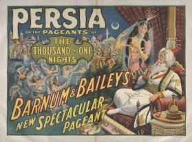 Barnum & Bailey: Persia or the Pageant of the 1001 Nights
