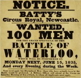 Advertising looking for participants for the Spectacle of the Battle of Waterloo.  Batty's Circus Royal, Newcastle June 15, 1835